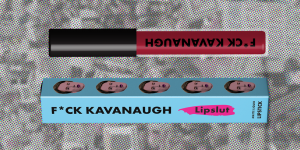 'F@#& Kavanaugh' Lipstick Goes on Sale, With 100% of Profits Going to Charity